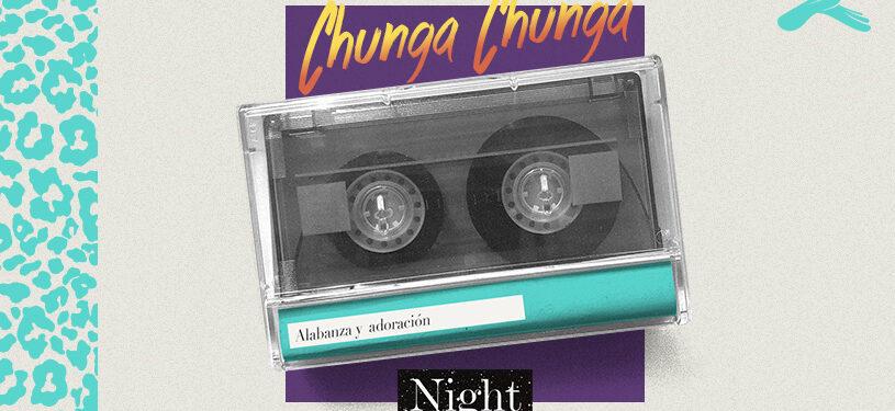 Chunga Chunga Night