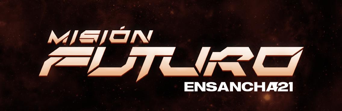 Ensancha 2021: Misión Futuro
